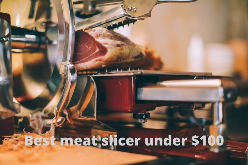 Best meat slicer under 100