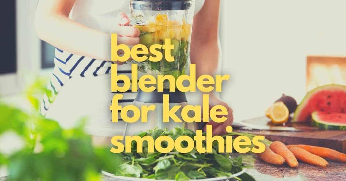 best blender for kale smoothies
