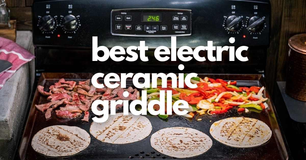 best electric ceramic griddle