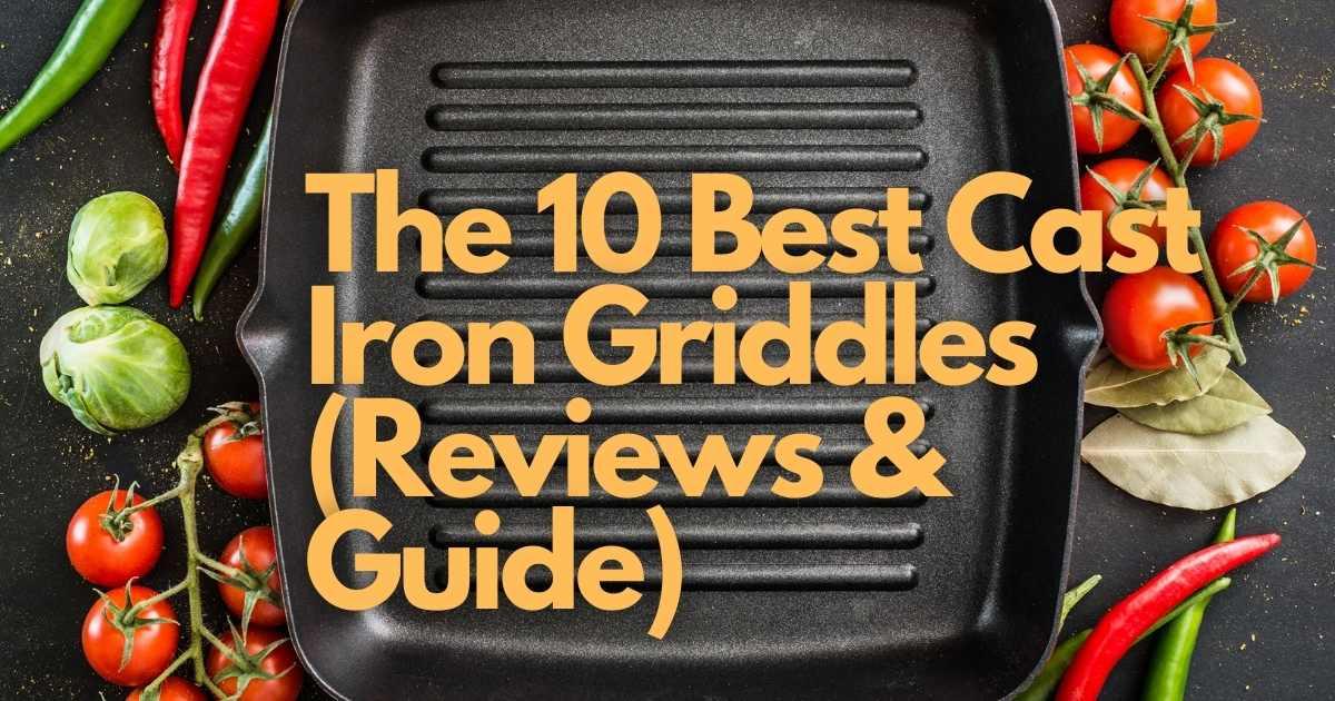 Best Cast Iron Griddles
